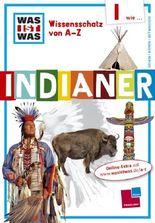 Was ist was Wissensschatz von A-Z: I wie ... Indianer