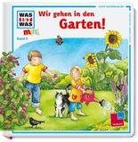 Was ist was mini, Band 09: Wir gehen in den Garten!
