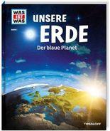 WAS IST WAS Band 1 Unsere Erde. Der blaue Planet