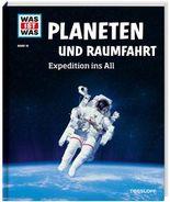 WAS IST WAS Band 16 Planeten und Raumfahrt. Expedition ins All