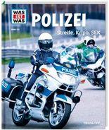 WAS IST WAS Band 120 Polizei. Streife, Kripo, SEK