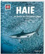WAS IST WAS Band 95 Haie. Im Reich der schnellen Jäger