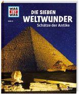 WAS IST WAS Band 81 Die sieben Weltwunder. Schätze der Antike