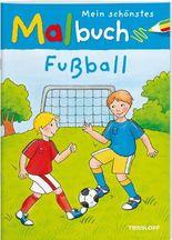 Mein schönstes Malbuch Fußball