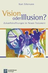 Vision oder Illusion?