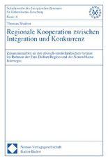 Regionale Kooperation zwischen Integration und Konkurrenz