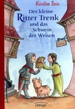 Der kleine Ritter Trenk und das Schwein der Weisen - Vorlesegeschichten