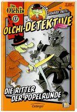 Olchi-Detektive 17 - Die Ritter der Popelrunde