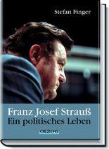Franz Josef Strauß – ein politisches Leben