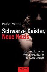 Schwarze Geister, Neue Nazis