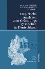 Empirische Analysen Zum Grndungsgeschehen in Deutschland/ Empirical Analysis on Foundation Activities in Germany