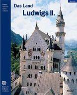 Das Land Ludwigs II.