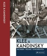 Klee & Kandinsky: Nachbarn, Freunde, Konkurrenten