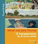 Monet und seine Freunde. 13 Impressionisten, die du kennen solltest