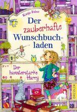 Der zauberhafte Wunschbuchladen - Der hamsterstarke Harry