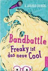 Bandbattle - Freaky ist das neue Cool