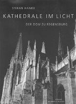 Kathedrale im Licht - der Dom zu Regensburg