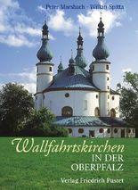 Wallfahrtskirchen in der Oberpfalz