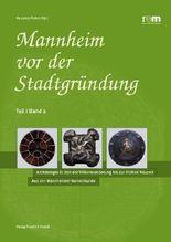 Mannheim vor der Stadtgründung / Die Frankenzeit: Der archäologische Befund