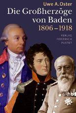 Die Großherzöge von Baden (1806–1918)