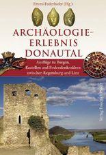 Archäologie-Erlebnis Donautal