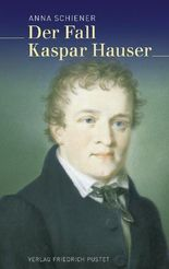 Der Fall Kaspar Hauser