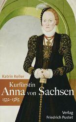 Kurfürstin Anna von Sachsen (1532–1585)