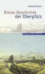 Kleine Geschichte der Oberpfalz