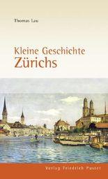 Kleine Geschichte Zürichs