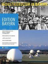 Industriekultur in Bayern