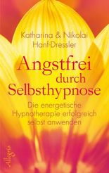 Angstfrei durch Selbsthypnose