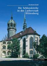 Die Schloßkirche in der Lutherstadt Wittenberg