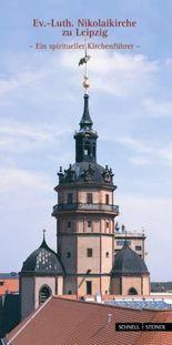 Ev.-Luth. Nicolaikirche zu Leipzig - ein spritueller Kirchenführer