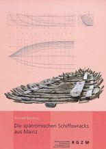 Die spätrömischen Schiffswracks aus Mainz