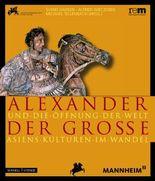 Alexander der Große und die Öffnung der Welt