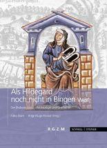 Als Hildegard noch nicht in Bingen war