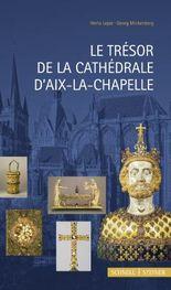 Le Trésor de la Cathédrale D´Aix-La-Chapelle