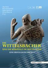 Die Wittelsbacher und die Kurpfalz im Mittelalter