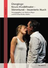 Übergänge: Neues Musiktheater - Stimmkunst - Inszenierte Musik