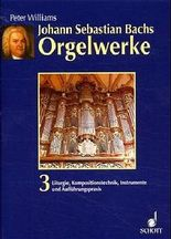 Johann Sebastian Bachs Orgelwerke
