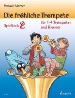 Die fröhliche Trompete. Trompetenschule / Die fröhliche Trompete