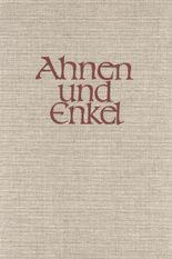 """""""Ahnen und Enkel. Sammlung von Ahnen- und Nachkommen-Reihen. Neue... / """"Ahnen und Enkel. Sammlung von Ahnen- und Nachkommen-Reihen. Neue..."""