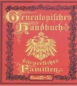 Deutsches Geschlechterbuch - CD-ROM. Genealogisches Handbuch bürgerlicher Familien: Band 25-32