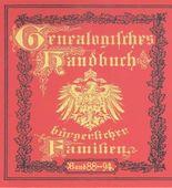 Genealogisches Handbuch bürgerlicher Familien. Deutsches Geschlechterbuch: BD 88-94