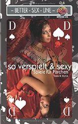 So verspielt und sexy: Spiele für Pärchen