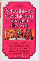 Schwäbische Geschichten aus guter alter Zeit