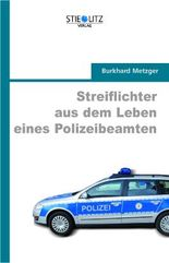 Streiflichter aus dem Leben eines Polizeibeamten