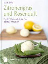 Zitronengras und Rosenduft