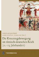 Die Kreuzzugsbewegung im römisch-deutschen Reich (11. - 13. Jahrhundert)
