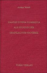 Dantes Divina Commedia als Zeugnis der Tempelritter-Esoterik